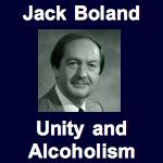 Jack Boland - Unity and Alcoholism