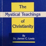 Jim Lewis - The Mystical Teachings of Christianity