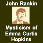 John Rankin The Mysticism of Emma Curtis Hopkins