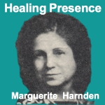 The Healing Presence by Marguerite Harnden