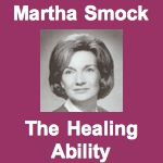 Martha Smock The Healing Ability