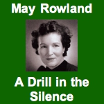 May Rowland A Drill in the Silence
