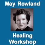 May Rowland - Healing Workshop