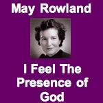 May Rowland - I Feel The Presence Of God