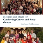 Methods and Ideals for Conducting Course and Study Groups in Unity