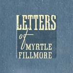 Letters of Myrtle Fillmore