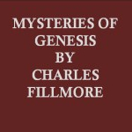 Charles Fillmore Mysteries of Genesis