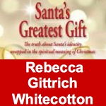 Santa's Greatest Gift by Rebecca Gittrich Whitecotton