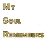 Richard Billings—My Soul Remembers