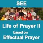 Life of Prayer II - Effectual Prayer